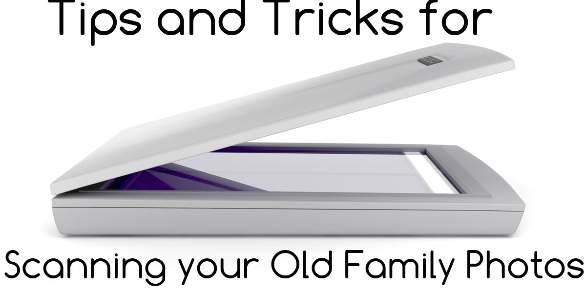 tips-and-tricks-for-scanning-in-old-family-photos