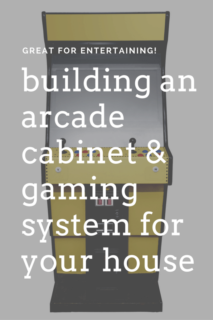 Building an arcade cabinet and game system