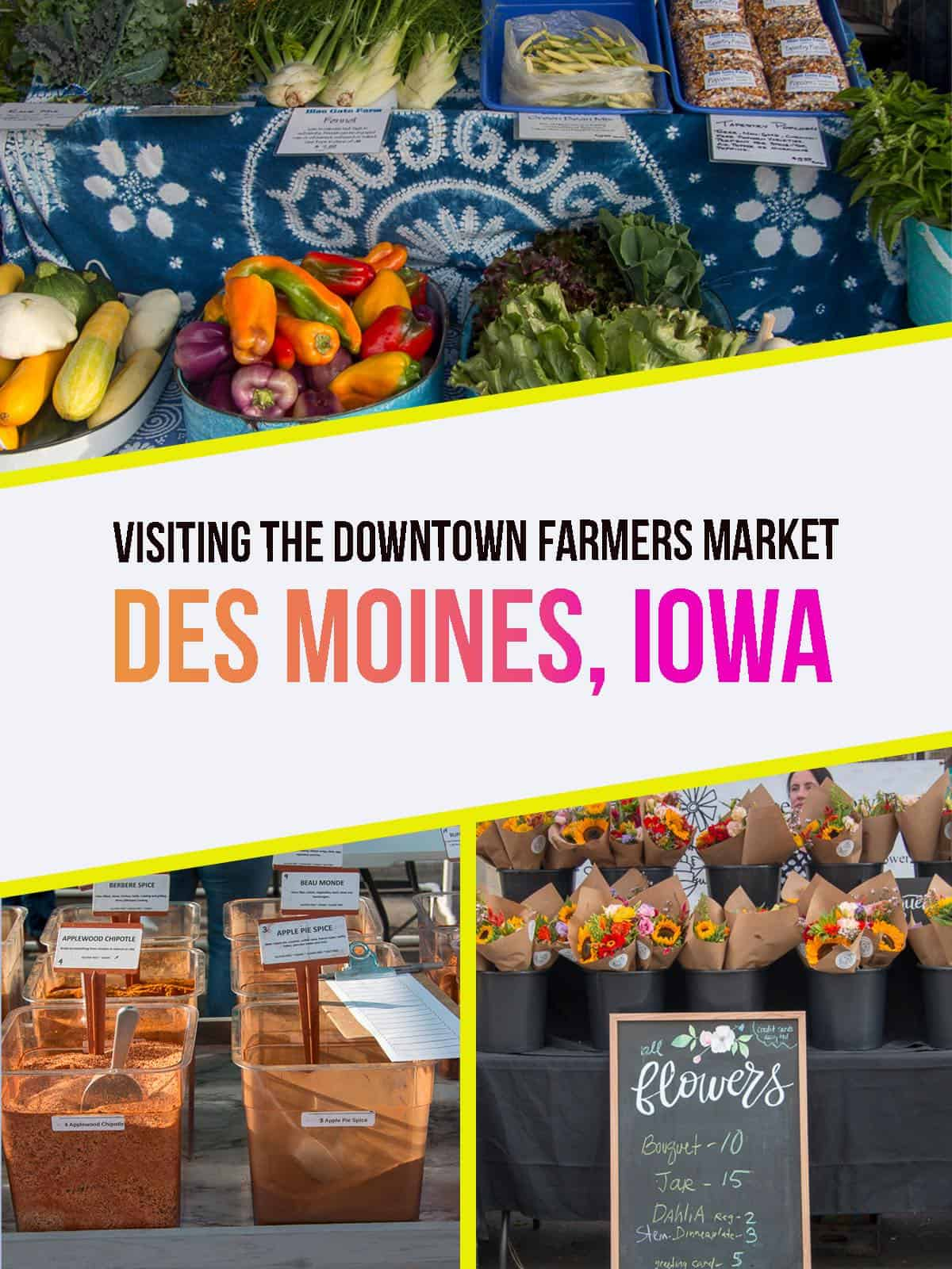 Visiting the Des Moines Iowa Farmers Market