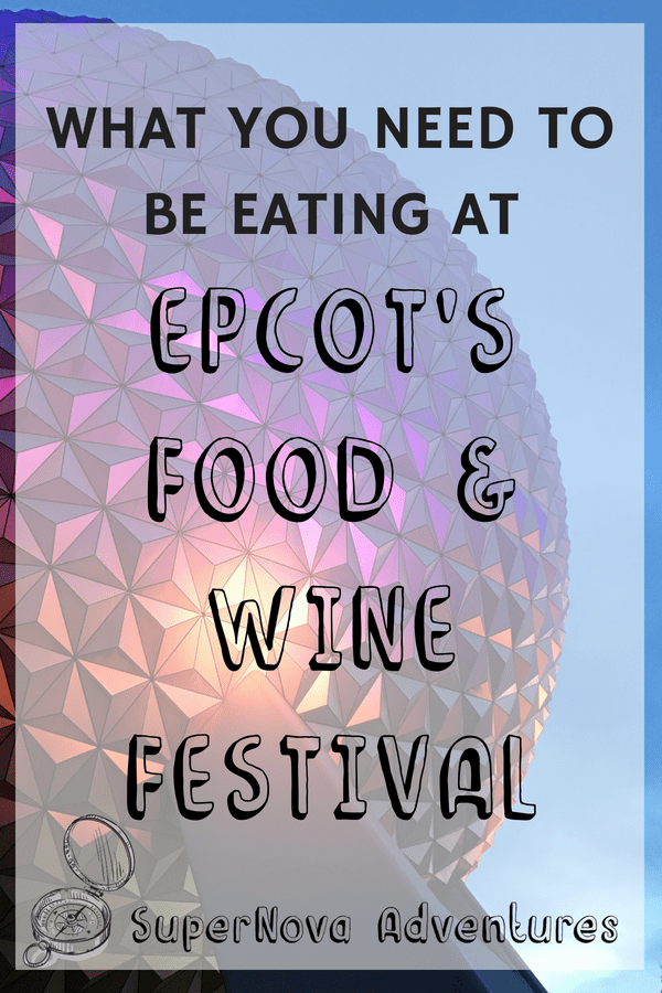 EPCOT Food and Wine Festival | Foods to Try | When to Go