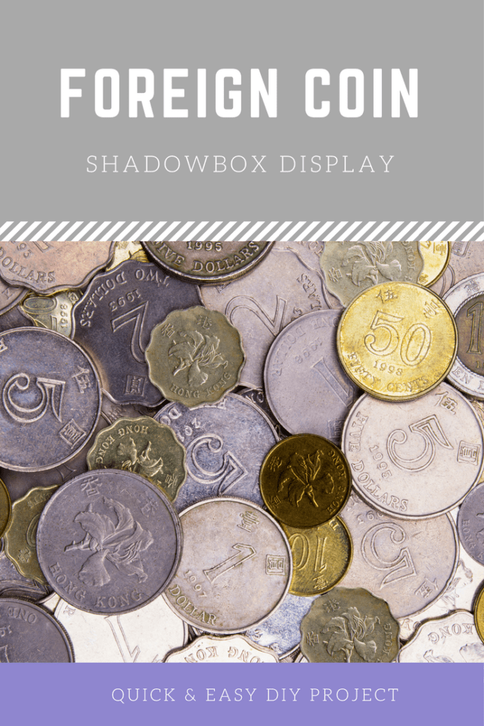 Foreign Coin Shadowbox Display Project