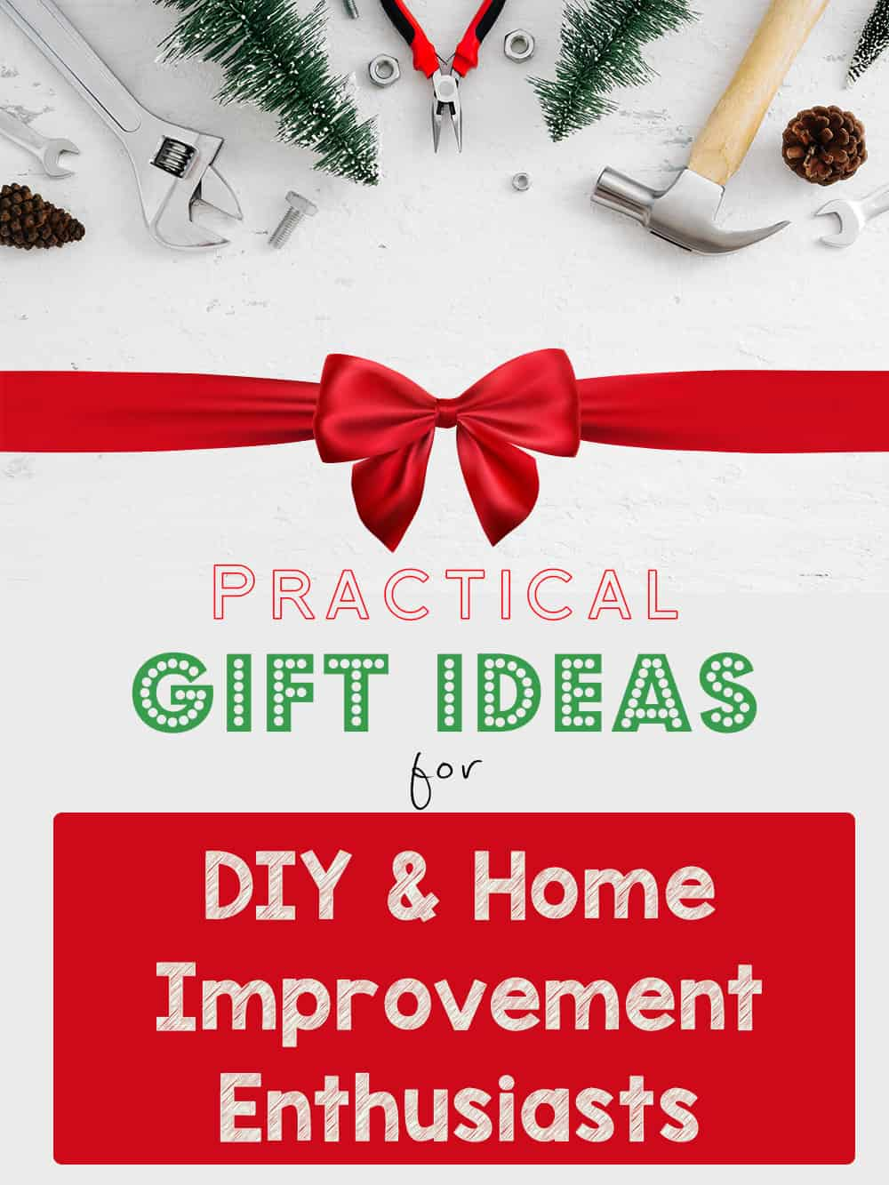 Home Improvement Gifts and Gift Guides | Gift Ideas for Handy person