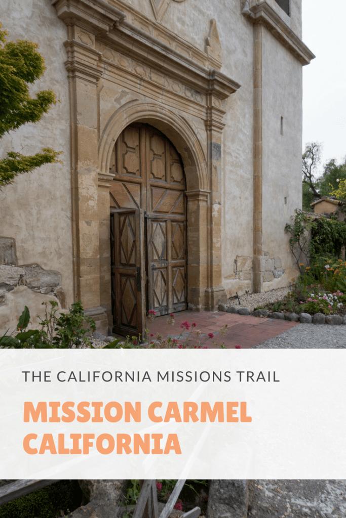 Mission Carmel | California Missions Trail | Mission San Carlos Borromeo de Carmelo