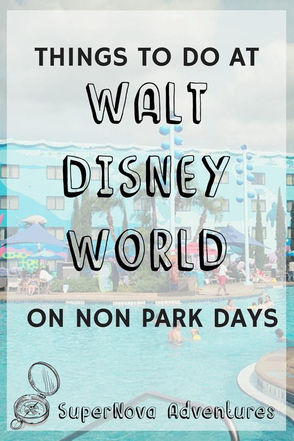 Walt Disney Travel | Things to Do on Non Park Days | Orlando Travel