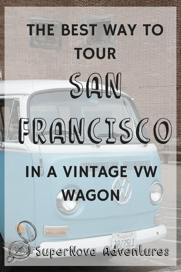 San Francisco Travel | San Francisco Bus Tour | Vintage VW Van | Volkwagen Bus