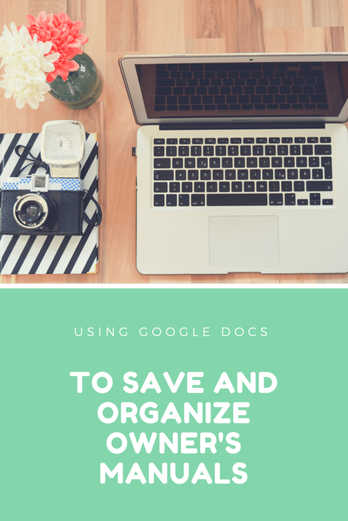 Using Google Docs (Google Drive) to save and organize Owner's Manuals