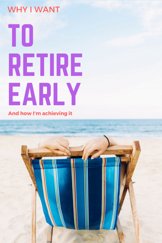 Why I want to Retire Early