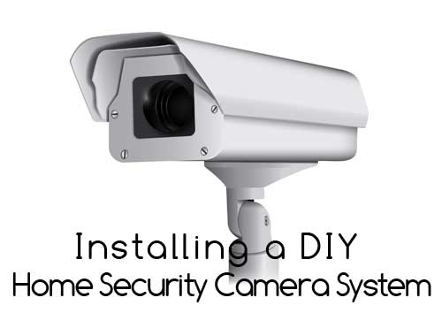 Installing DIY Home Security Cameras